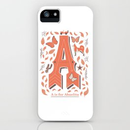 A is for Abuelita iPhone Case