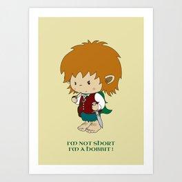I'm not short, I'm a hobbit Art Print