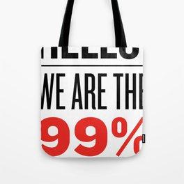 have we met? Tote Bag