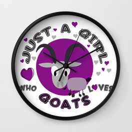Just A Girl Who Loves Goats | Best gifts for farmers and county lovers  Wall Clock