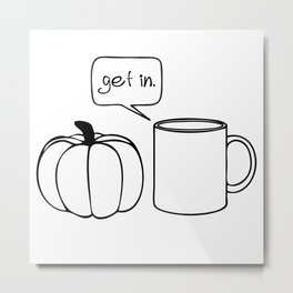 Pumpkin Spice Comic - Get In Metal Print