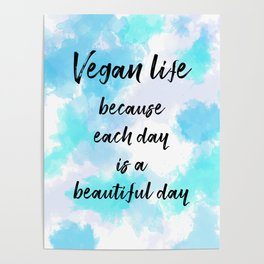 Vegan life because each day is a beautiful day - Blue Poster