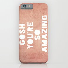 Gosh ( Amazing)  iPhone 6s Slim Case