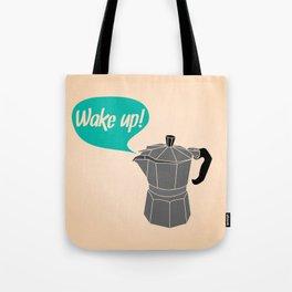 Wake Up! Tote Bag