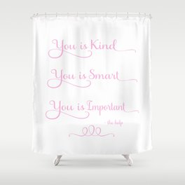 You is Kind - Pink and White Shower Curtain