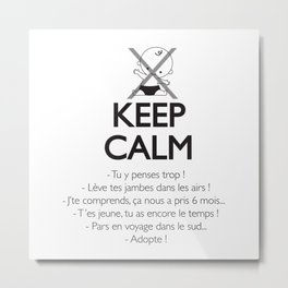 Pas enceinte ? Keep calm ! Metal Print