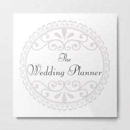 The Wedding Planner Metal Print