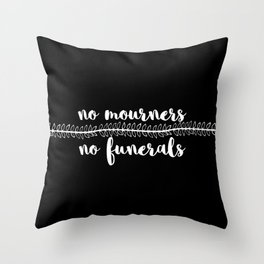 no mourners no funerals // v2 Throw Pillow