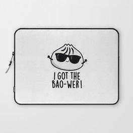 I Got The Bao-wer Cute Dimsum Bao Pun Laptop Sleeve