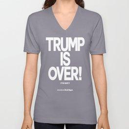 TRUMP IS OVER! (White) Unisex V-Neck