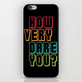 how VERY dare you iPhone Skin