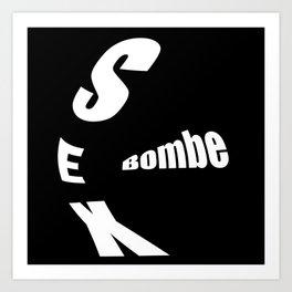 sex bombe Art Print