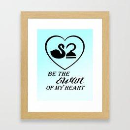 Be the swan of my heart Framed Art Print