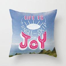 Life is A Single Skip for Joy Throw Pillow