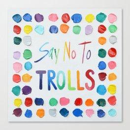 Say No to Trolls Canvas Print