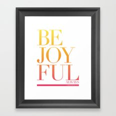 Be Joyful Always Framed Art Print