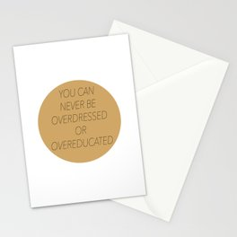 Never Overdressed or Overeducated Stationery Cards