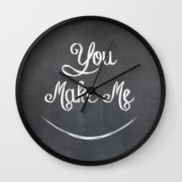 You Make Me Smile - Chalkboard Wall Clock