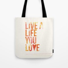 Life you Love Tote Bag