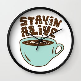 Stayin' Alive in Turquoise Wall Clock