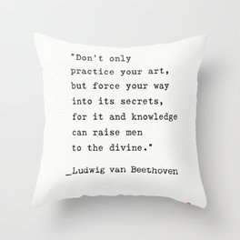 Ludwig van Beethoven quote Throw Pillow