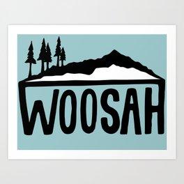 Woosah Art Print