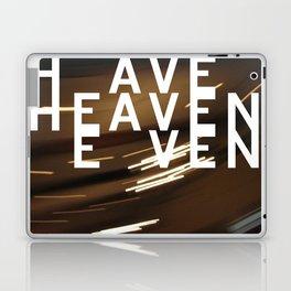Have Heaven Even? Laptop & iPad Skin