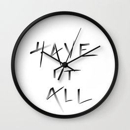 Have it all Typographic Wall Clock