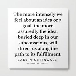 16   |  Earl Nightingale Quotes | 190829 Metal Print