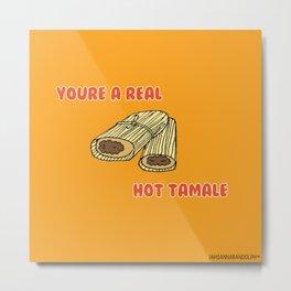 Hot Tamale Metal Print