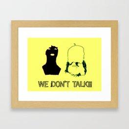 We Don't Talk Framed Art Print