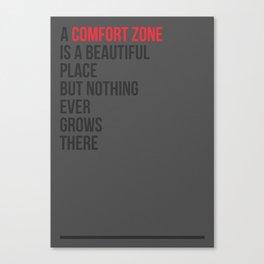 A Comfort Zone Canvas Print