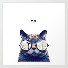 COOL CAT SAYS YO Art Print