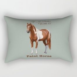 Life Is Better With A Paint Horse Chestnut Pinto Rectangular Pillow