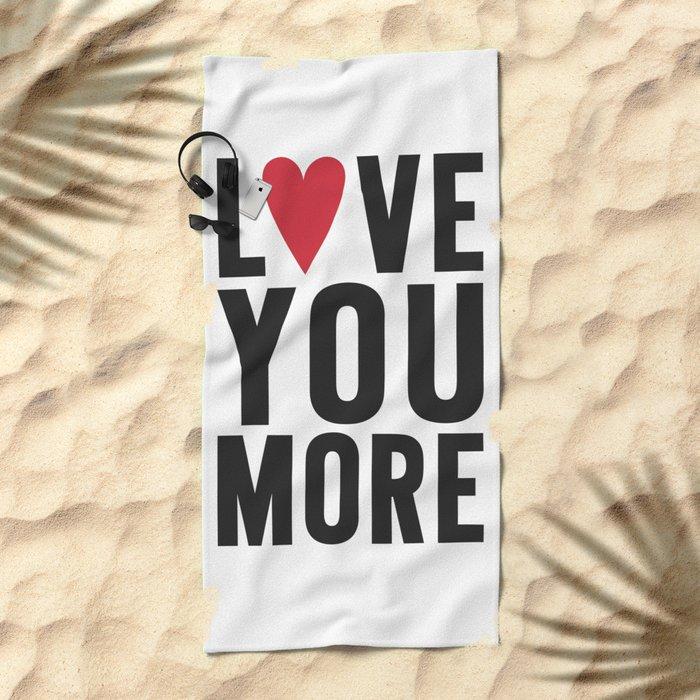 Love You More Beach Towel