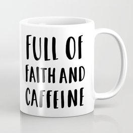 Full Of Faith And Caffeine - typography Coffee Mug