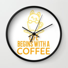 Life begins with coffee in the morning Wall Clock