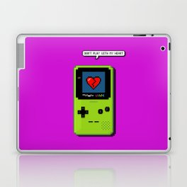 Don't Play With My Heart Laptop & iPad Skin