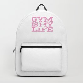 Gym Is My Life Gymnast Athletic Sports Gift Backpack