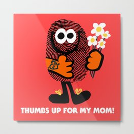 Thumbs Up For My Mom! Metal Print