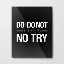 Do or Do Not Metal Print