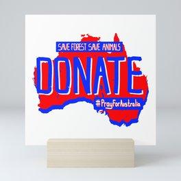 Pray for Australia Donate save animals forest Mini Art Print