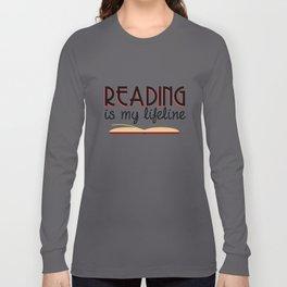 Reading is my lifeline Long Sleeve T-shirt