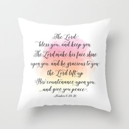The Lord bless you, and keep you. The Lord make his face shine upon you, and be gracious to you Throw Pillow
