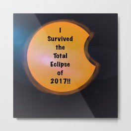 I Survived the Total Eclipse Metal Print