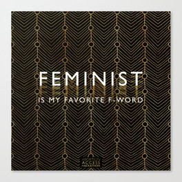 Feminist is My Favorite F-Word....the fancy version Canvas Print