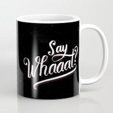 Say whaaat? Mug