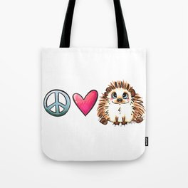 Peace, Love and Hedgehogs Tote Bag
