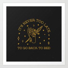 Go back to bed. Art Print