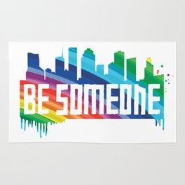 Be Someone - HTX - Rainbow Rug